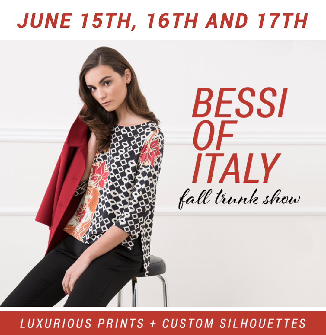 Bessi of Italy | Fall Trunk Show