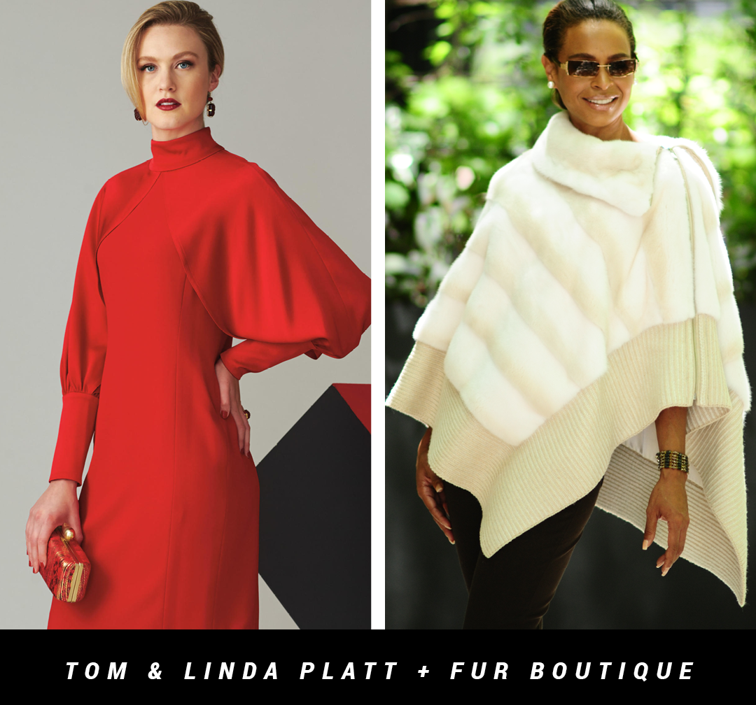 Tom and Linda Platt Trunk Show Also Featuring the Fur Boutique LLC.  Nov. 30th, Dec. 1st and 2nd