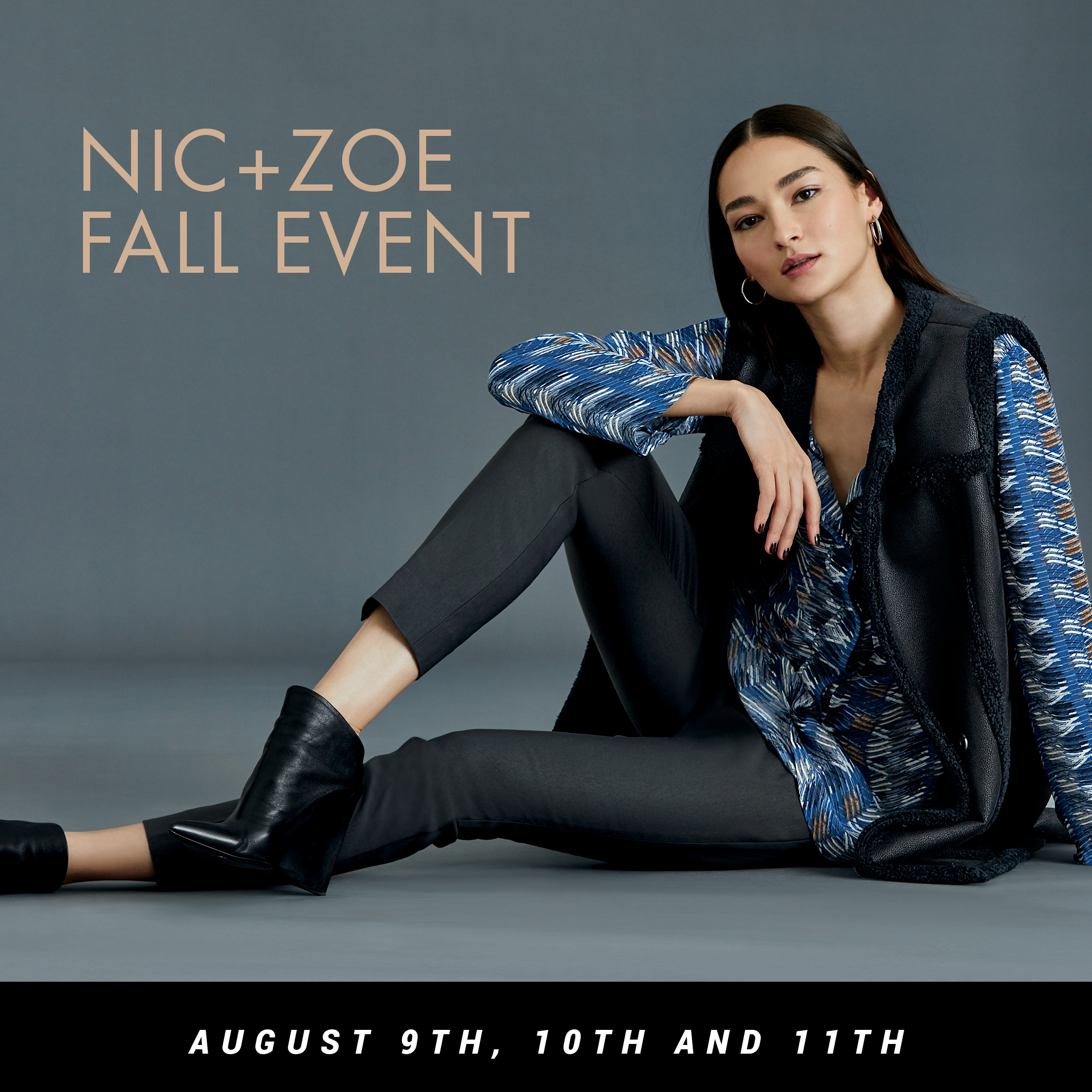 Nic+Zoe Fall Event August 9th, 10th and 11th